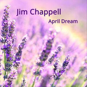 Jim Chappell April Dream