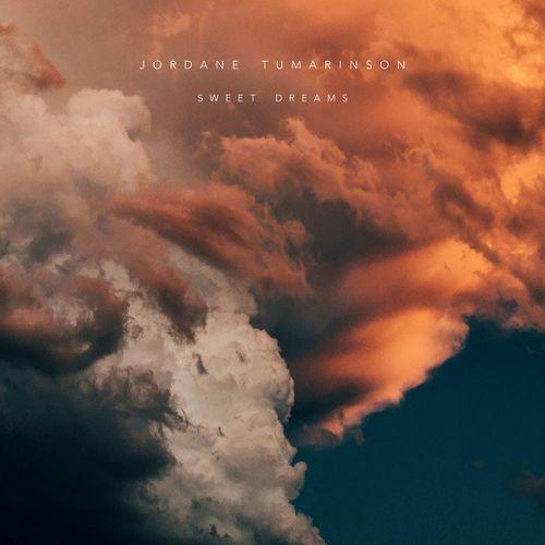 Jordane Tumarinson Sweet Dreams
