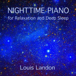 Louis Landon Nighttime Piano for Relaxation and Deep Sleep