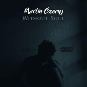 Martin Czerny Without Soul