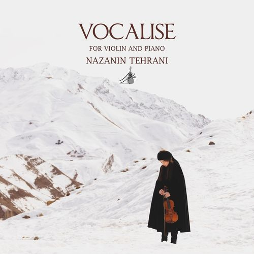 Nazanin Tehrani Vocalise for Violin and Piano