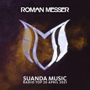 Roman Messer Suanda Music Radio Top 20 (April 2021)