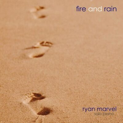 Ryan Marvel Fire and Rain