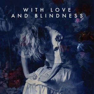 Sarah Neufeld With Love And Blindness