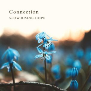 Slow Rising Hope Connection