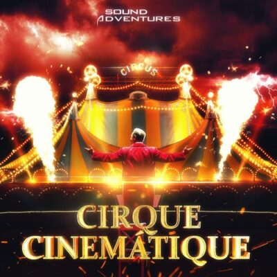 Sound Adventures Cirque Cinématique