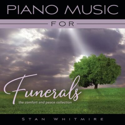 Stan Whitmire Piano Music For Funerals