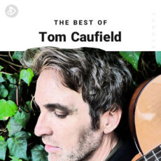 The Best Of Tom Caufield (Playlist)