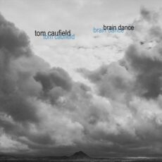 Tom Caufield Brain Dance