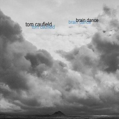 Tom Caufield Brain Dance