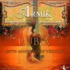 Armik Rubia (25th Anniversary Version)