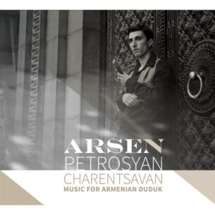 Arsen Petrosyan Charentsavan: Music for Armenian Duduk