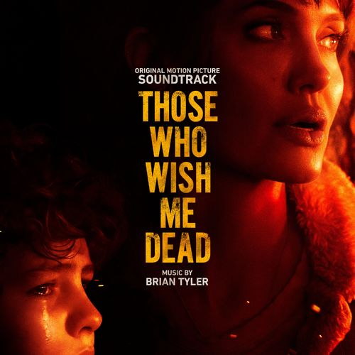Brian Tyler Those Who Wish Me Dead (Original Motion Picture Soundtrack)