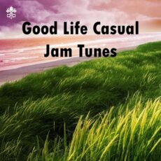 Good Life Casual Jam Records