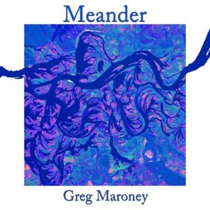 Greg Maroney Meander