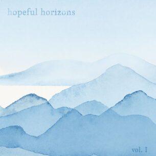 Hopeful Horizons, Vol. 1