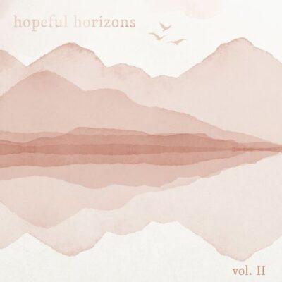 Hopeful Horizons, Vol. 2