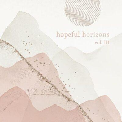Hopeful Horizons, Vol. 3