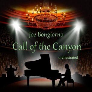 Joe Bongiorno Call of the Canyon (Orchestrated)