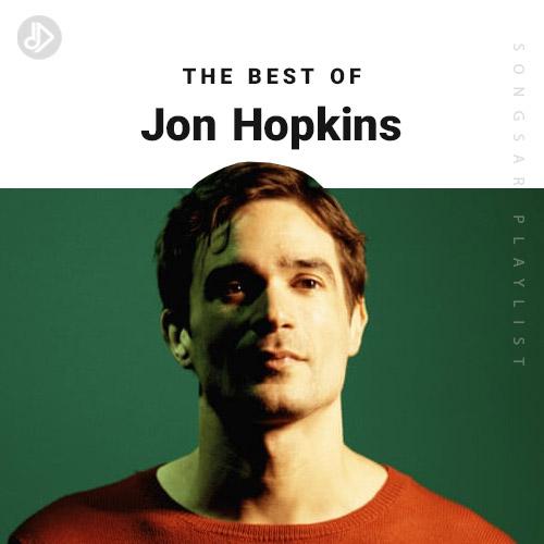 The Best Of Jon Hopkins (Playlist)