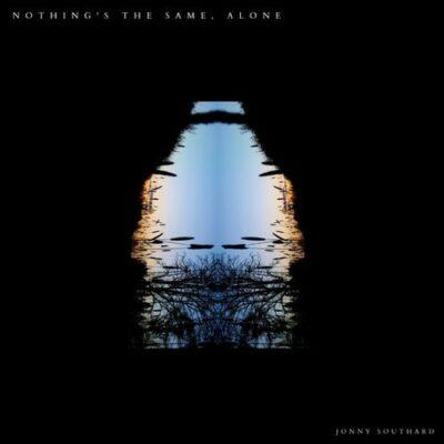 Jonny Southard Nothing's The Same, Alone