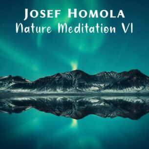 Josef Homola Nature Meditation VI