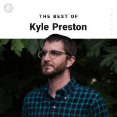 The Best Of Kyle Preston (Playlist)