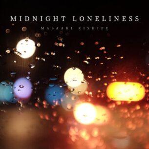 Masaaki Kishibe Midnight Loneliness