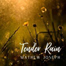 Mathew Joseph Tender Rain