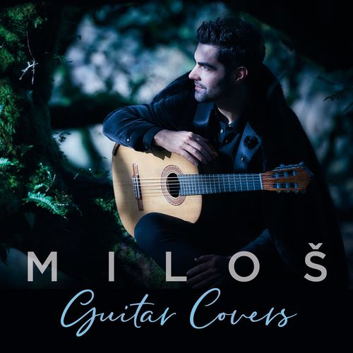 Milos Karadaglic Guitar Covers