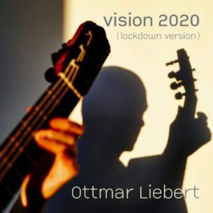 Ottmar Liebert Vision 2020 (Lockdown Version)