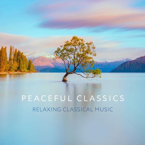 Peaceful Classics - Relaxing Classical Music