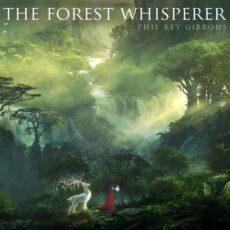 Phil Rey The Forest Whisperer