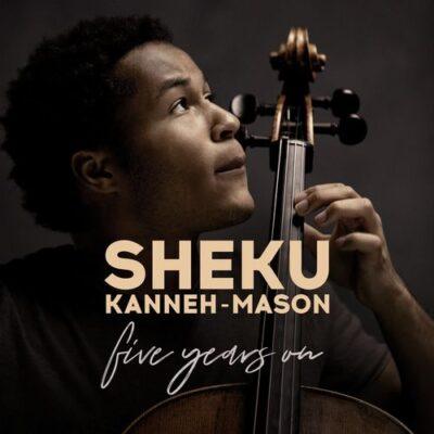 Sheku Kanneh-Mason 5 Years On