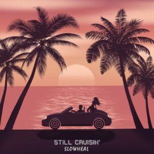 Slowheal Still Cruisin'