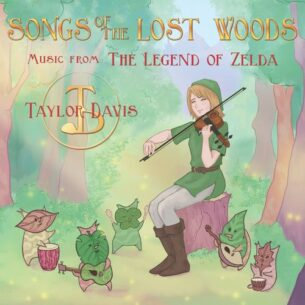 """Taylor Davis Songs of the Lost Woods (Music from """"the Legend of Zelda"""")"""