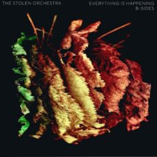 The Stolen Orchestra Everything Is Happening B-Sides