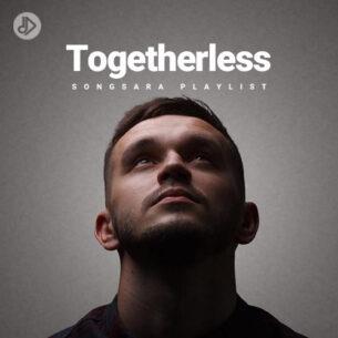 Togetherless (Playlist)