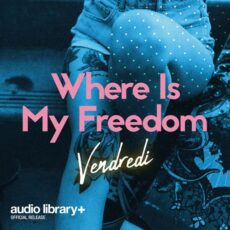 Vendredi Where Is My Freedom