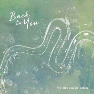We Dream of Eden Back to You