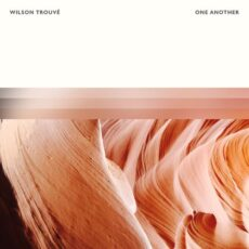Wilson Trouvé One Another
