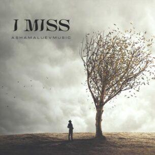 AShamaluevMusic I Miss