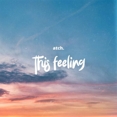 ATCH This Feeling