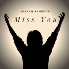 Alihan Samedov Miss you