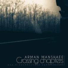 Arman Manshaee - Crossing Chapters