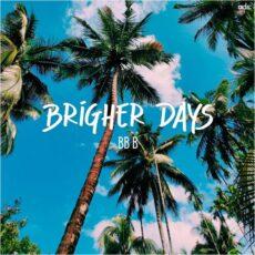 BB B Brigher Days