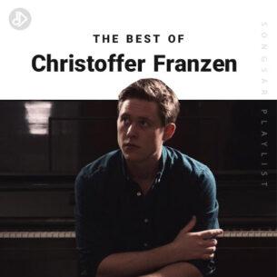 The Best Of Christoffer Franzen (Playlist)