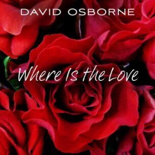 David Osborne Where Is the Love