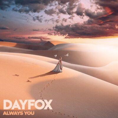 DayFox Always You