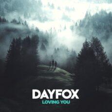 DayFox Loving You